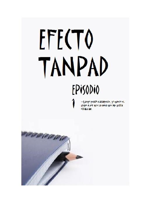 EFECTO TANPAD - EPISODIO 1