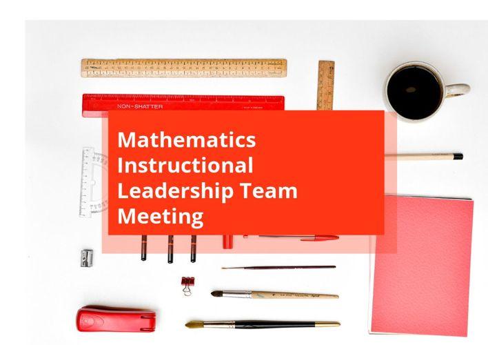 Mathematics Instructional Leadership Team Meeting Oct. 2015