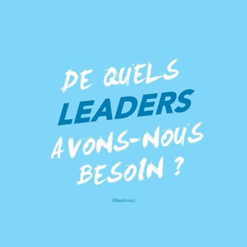De quels leaders avons-nous besoin ?