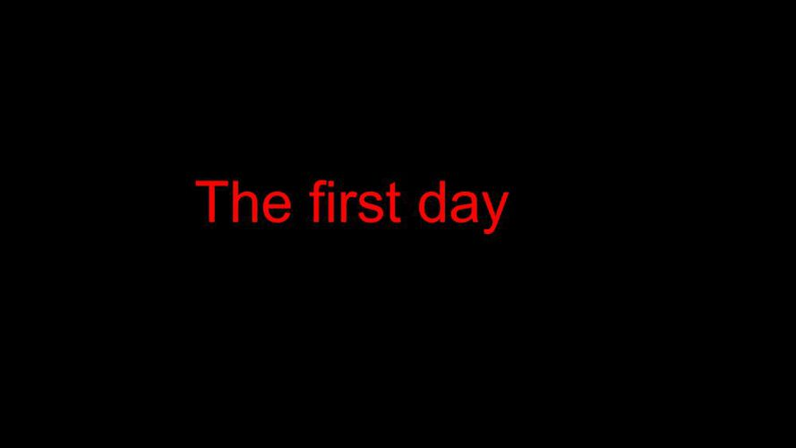 The first day begins