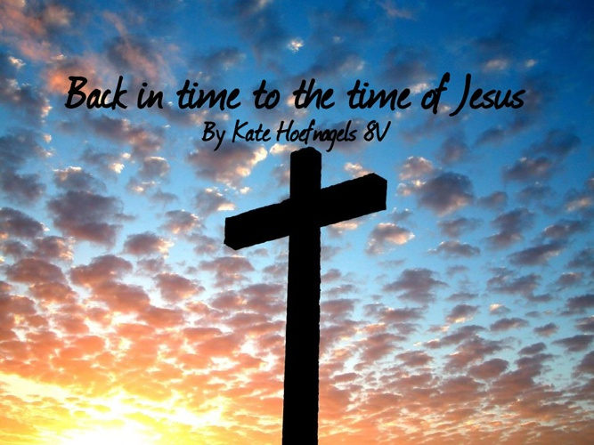 Back to the time of Jesus by K.Hoefnagels