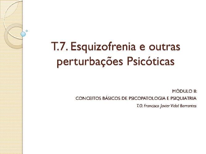 T.7 Perturbações Psicóticas