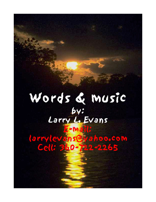 Songs, by: Larry L. Evans