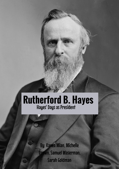 Rutherford B. Hayes: His Days as President