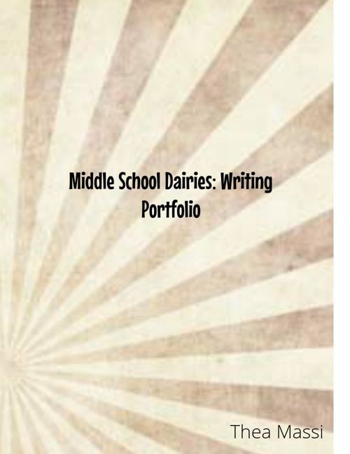 Middle School Dairies: Writing Profolio