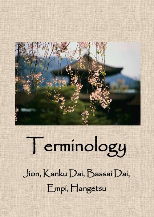 Syndica Terminology - Jion, Kanku Dai, Bassai Dai, Empi, Hangets