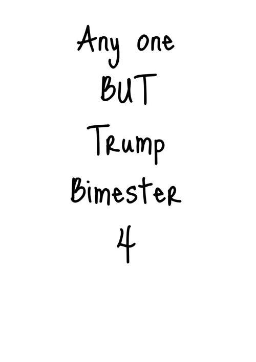 Anyone BUT Trump Bimester 4