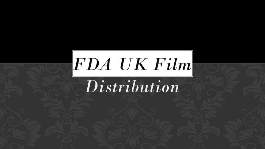 FDA UK Film distribution