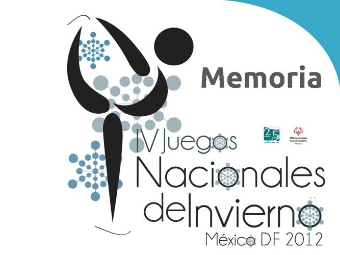 Memoria IV Juegos Nacionales de Invierno 2012