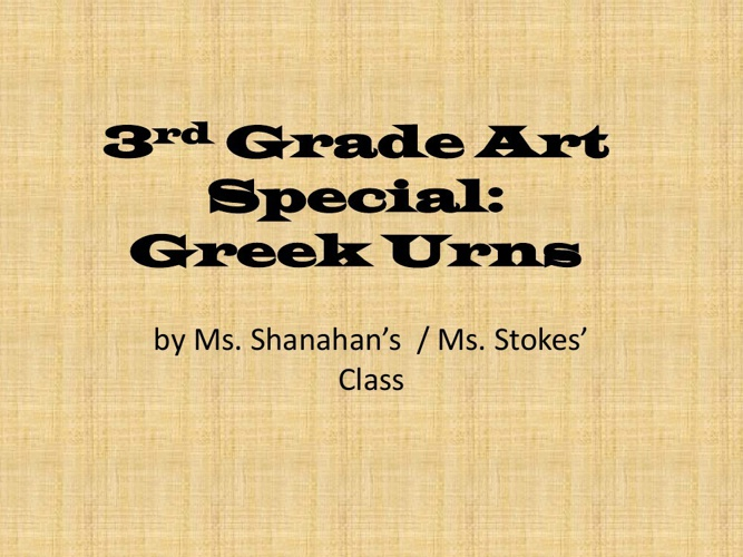 Copy of 3rd Grade Art Special_Shanahan