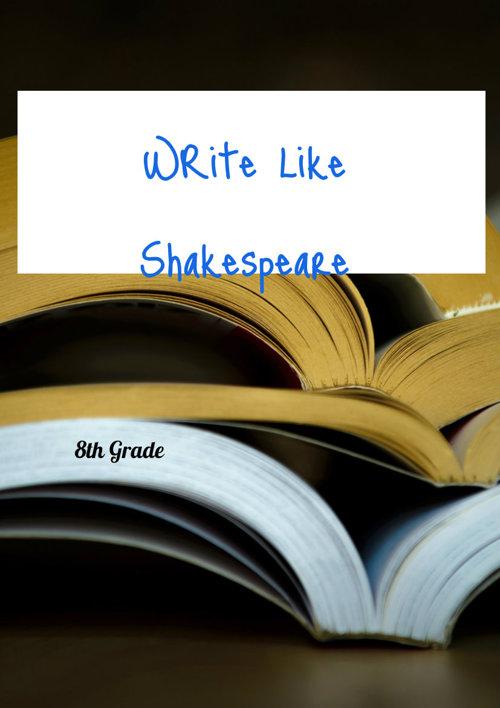 Write Like Shakespeare 8th grade