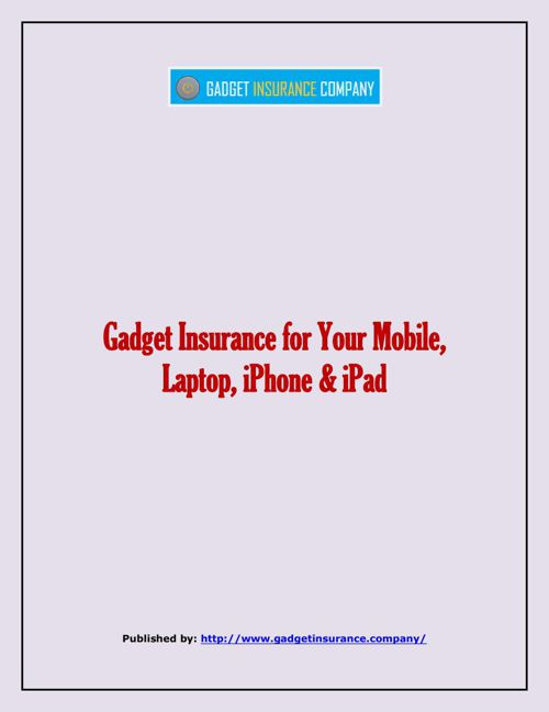 Gadget Insurance For Your Mobile, Laptop, iPhone & iPad
