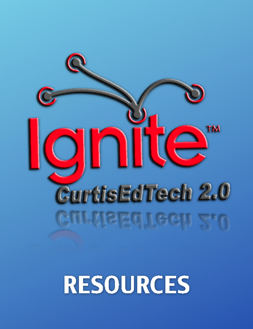 Ignite CurtisEdTech 2.0 Resources