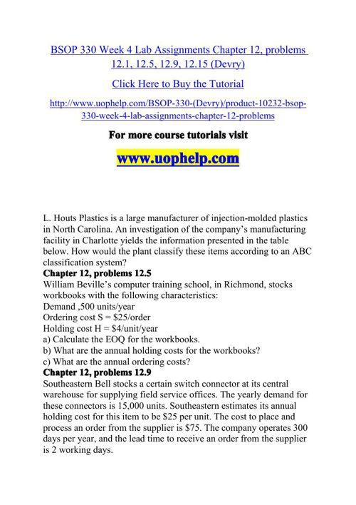 BSOP 330 Week 4 Lab Assignments Chapter 12, problems 12.1, 12.5,