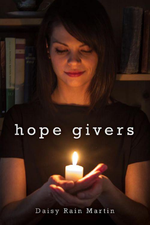 Hope Givers by Daisy Rain Martin