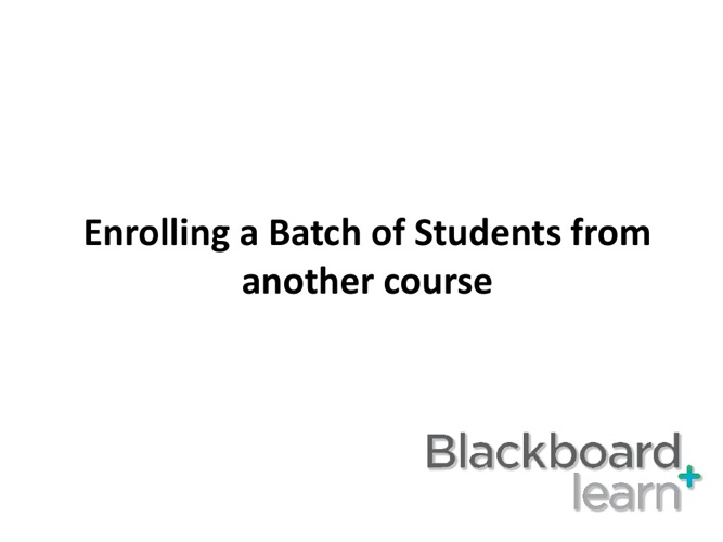 Enrolling a Batch of Students from Another Course