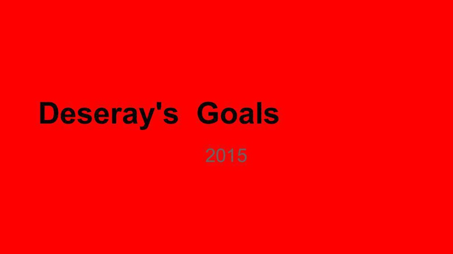 Goal Setting 2015 Deseray Gonyea