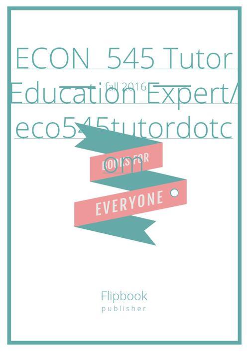 ECON 545 Entire Course + Final Exam (New)