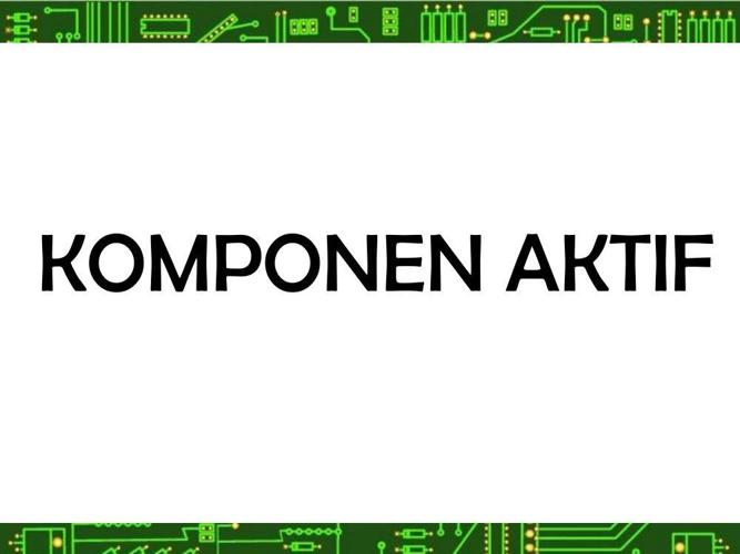 Komponen-Aktif