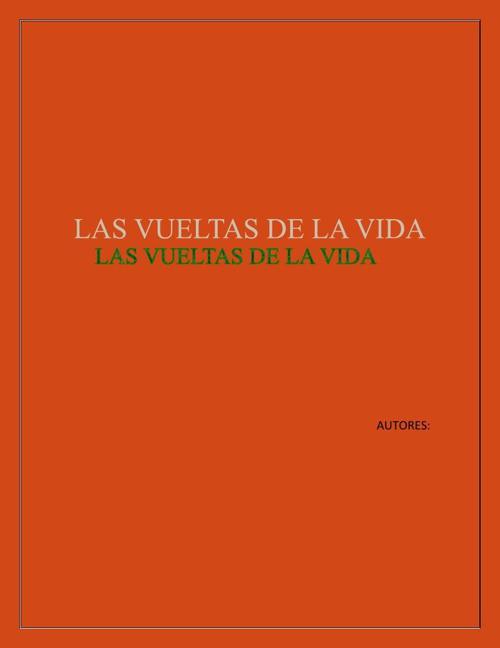 Copy of LAS VUELTAS DE LA VIDA (1)