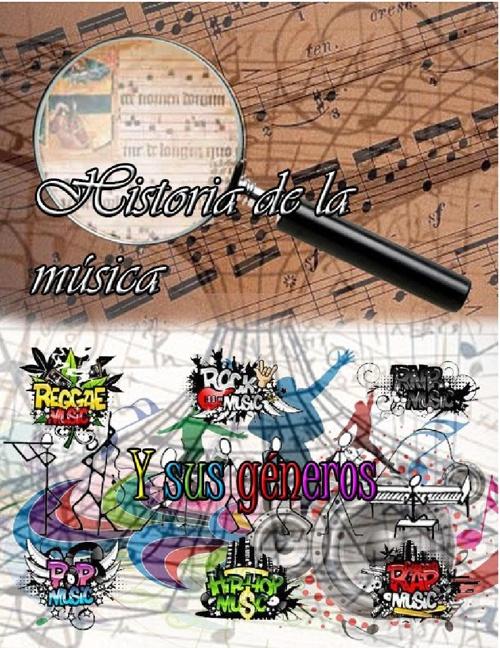 Hostoria de la música y sus g´rneros