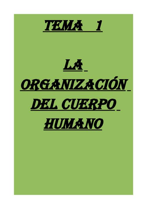 TEMA 1 DE BIOLOGÍA - LA ORGANIZACIÓN DEL CUERPO HUMANO
