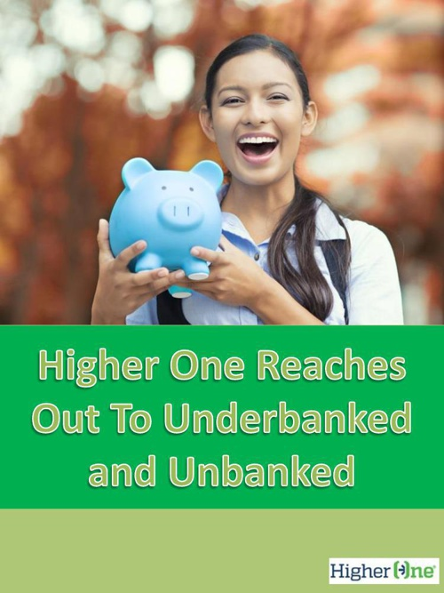 Higher One Reaches Out To Underbanked and Unbanked