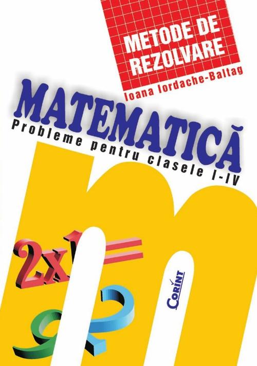 MATEMATICA METODE DE REZOLVARE - clasele I-IV