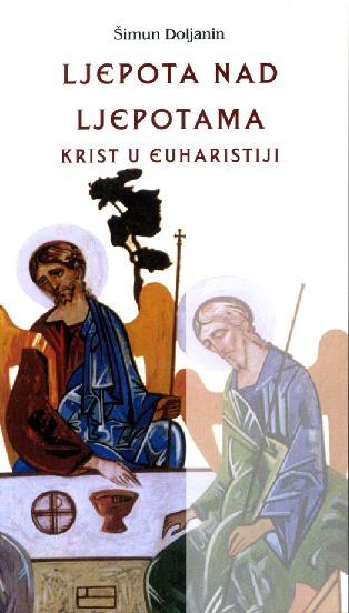 LJEPOTA NAD LJEPOTAMA Krist u Euharistiji
