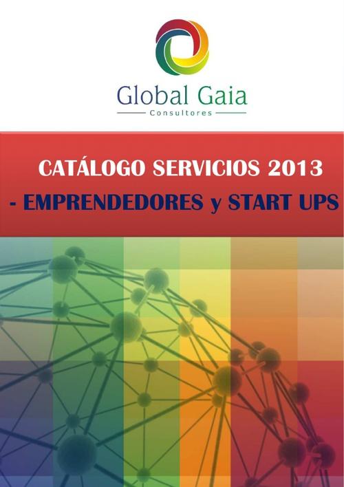 CATÁLOGO SERVICIOS 2013.  EMPRENDEDORES Y STARTS UPS
