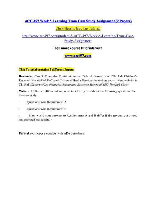 ACC 497 Week 5 Learning Team Case Study Assignment (2 Papers)