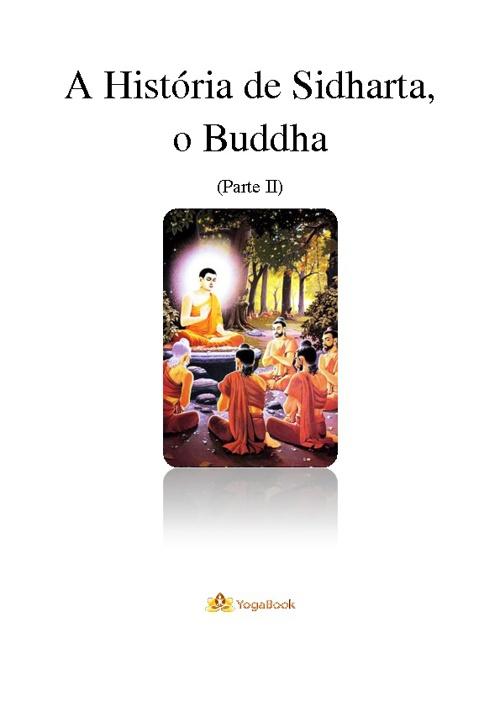 A história de Sidharta, o Buddha (parte II)