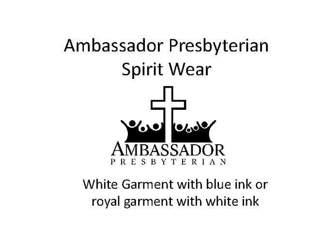 Copy of Ambassador Presbyterian Spirit Wear 2011