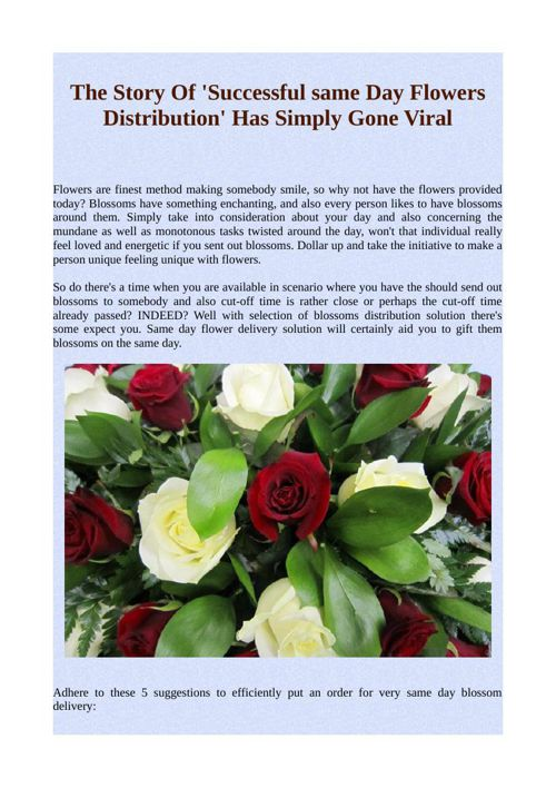 The Story Of 'Successful same Day Flowers Distribution' Has Simp