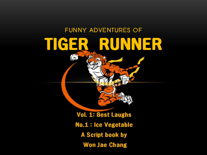 The Funny Adventues of Tiger Runner