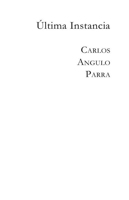 ULTIMA INSTANCIA por Carlos Angulo Parra