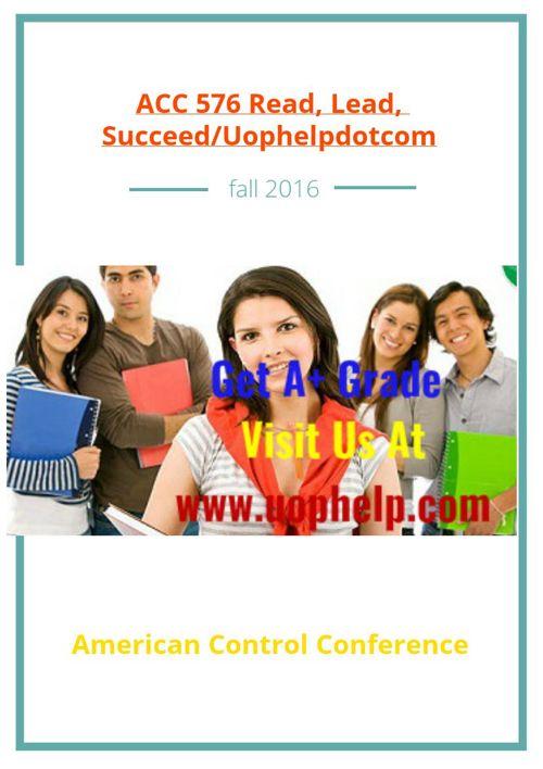 ACC 576 Read, Lead, Succeed/Uophelpdotcom