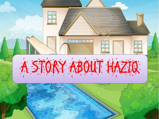 A Story about Haziq