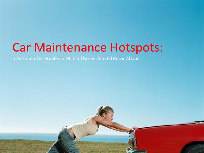 Car Maintenance Hot Spots