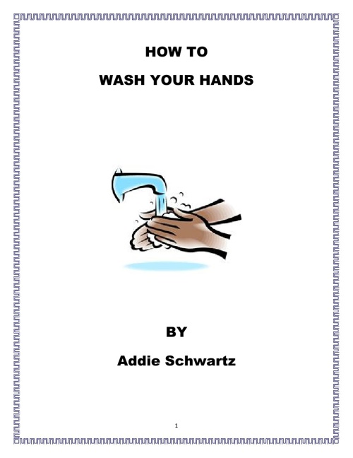 How to Wash Your Hands by Addie Schwartz