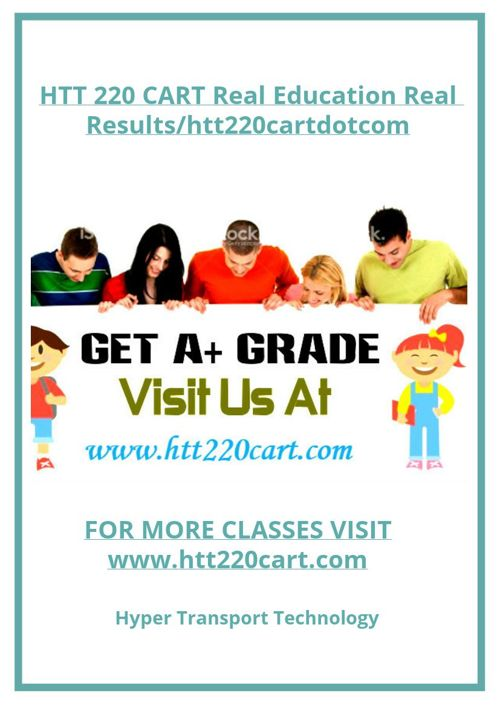 HTT 220 CART Real Education Real Results/htt220cartdotcom