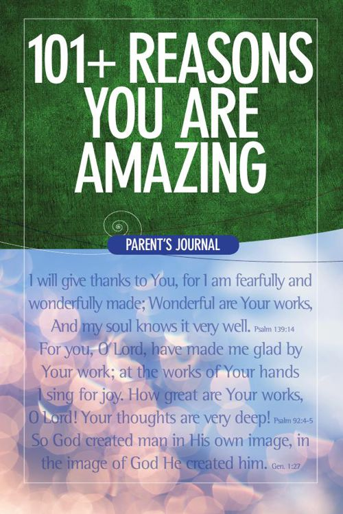 101 Reasons You Are Amazing - Parent's Journal