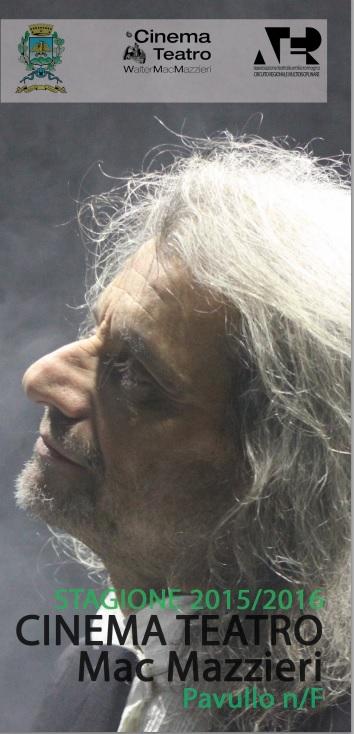 CINEMA TEATRO W. MAC MAZZIERI - STAGIONE TEATRALE 2015/16