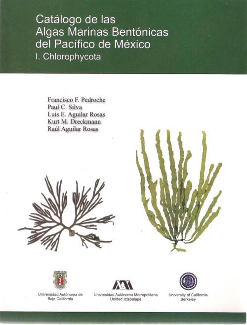 ALGAS MARINAS BENTÓNICAS DEL PACÍFICO DE MÉXICO. I.Chlorophycota