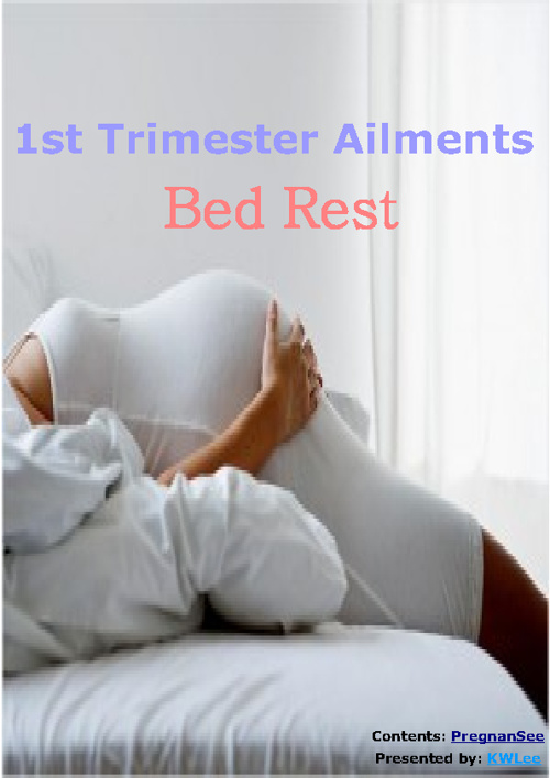 First Trimester Pregnancy Ailments - Bedrest