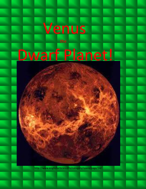 Venus the Dwarf Planet