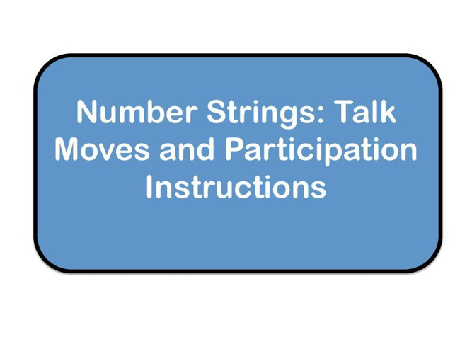 Number Strings: Talk Moves & Participation Instruction