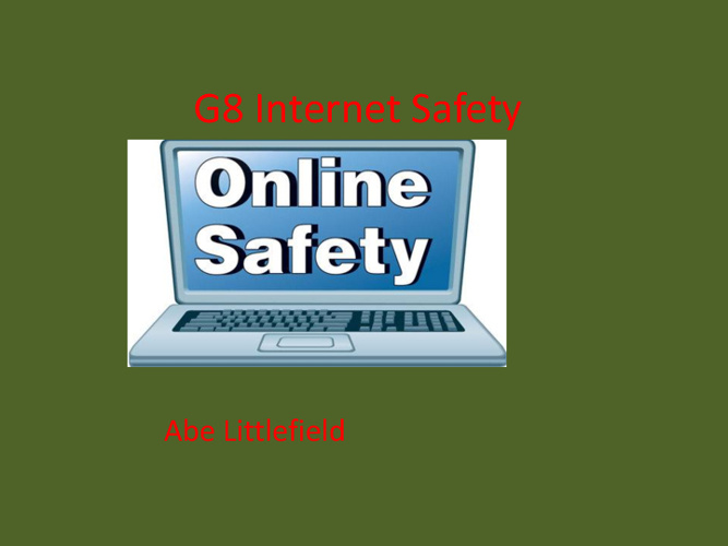 G8 Internet Safety  2012 Abe Littlefield