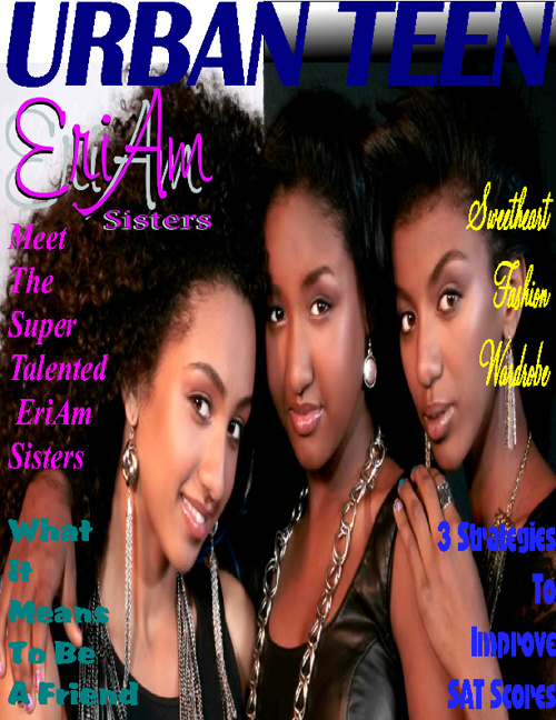 Urban Teen Magazine JanFeb Issue featuring The EriAm Sisters