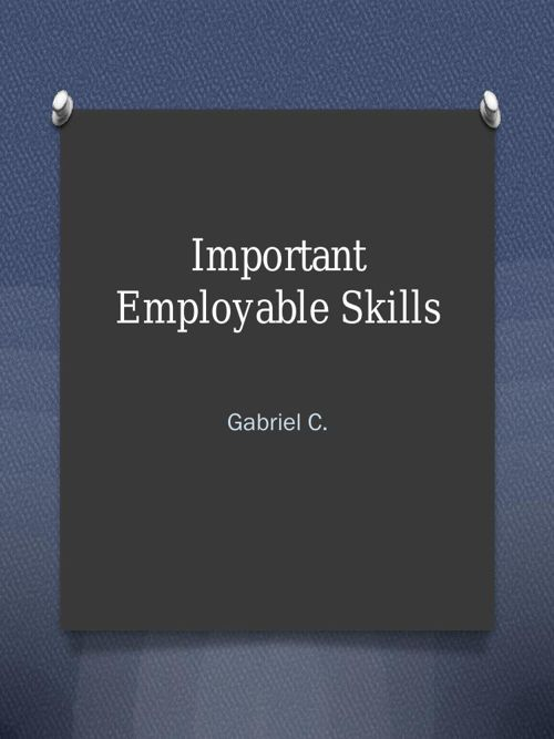 Important  Employable Skills.pptx Gabriel Clark